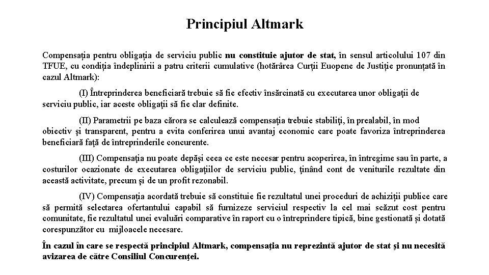 Principiul Altmark Compensația pentru obligația de serviciu public nu constituie ajutor de stat, în