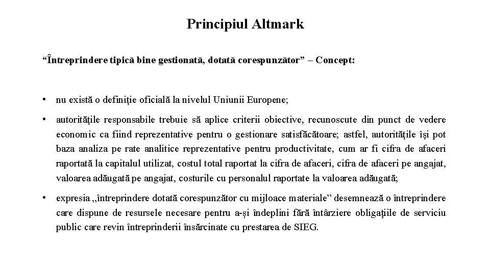 """Principiul Altmark """"Întreprindere tipică bine gestionată, dotată corespunzător"""" – Concept: • nu există o"""