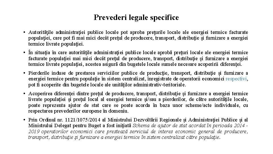 Prevederi legale specifice • Autoritățile administrației publice locale pot aproba prețurile locale energiei termice
