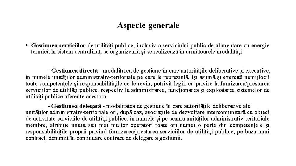 Aspecte generale • Gestiunea serviciilor de utilităţi publice, inclusiv a serviciului public de alimentare