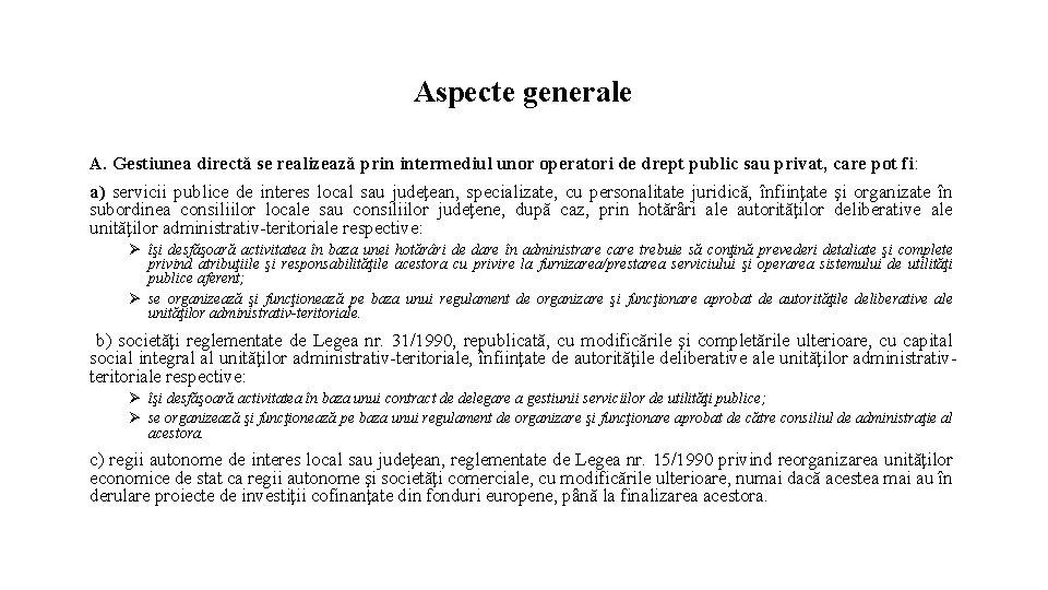 Aspecte generale A. Gestiunea directă se realizează prin intermediul unor operatori de drept public