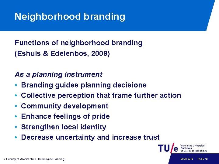 Neighborhood branding Functions of neighborhood branding (Eshuis & Edelenbos, 2009) As a planning instrument