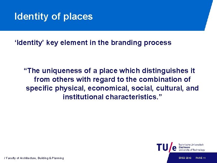 """Identity of places 'Identity' key element in the branding process """"The uniqueness of a"""