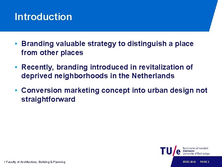 Introduction • Branding valuable strategy to distinguish a place from other places • Recently,