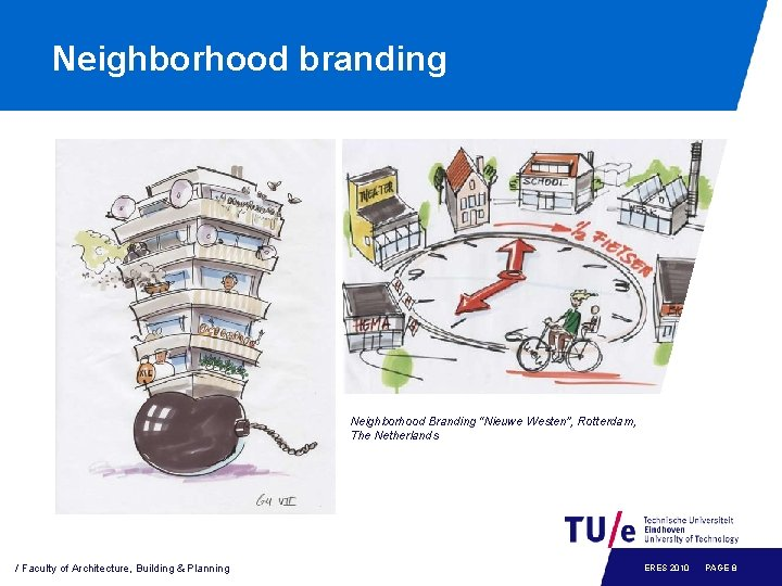 """Neighborhood branding Neighborhood Branding """"Nieuwe Westen"""", Rotterdam, The Netherlands / Faculty of Architecture, Building"""