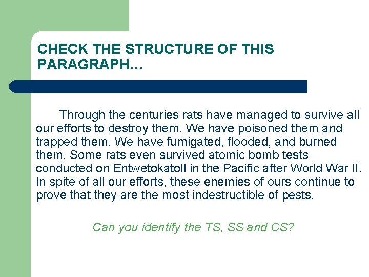 CHECK THE STRUCTURE OF THIS PARAGRAPH… Through the centuries rats have managed to survive