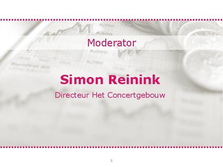 Moderator Simon Reinink Directeur Het Concertgebouw 3