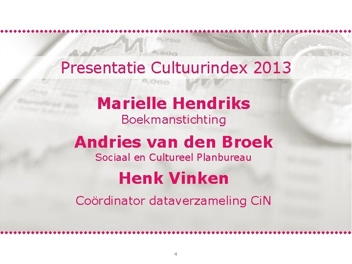 Presentatie Cultuurindex 2013 Marielle Hendriks Boekmanstichting Andries van den Broek Sociaal en Cultureel Planbureau