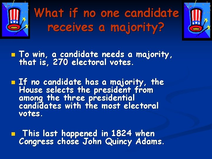 What if no one candidate receives a majority? n n n To win, a