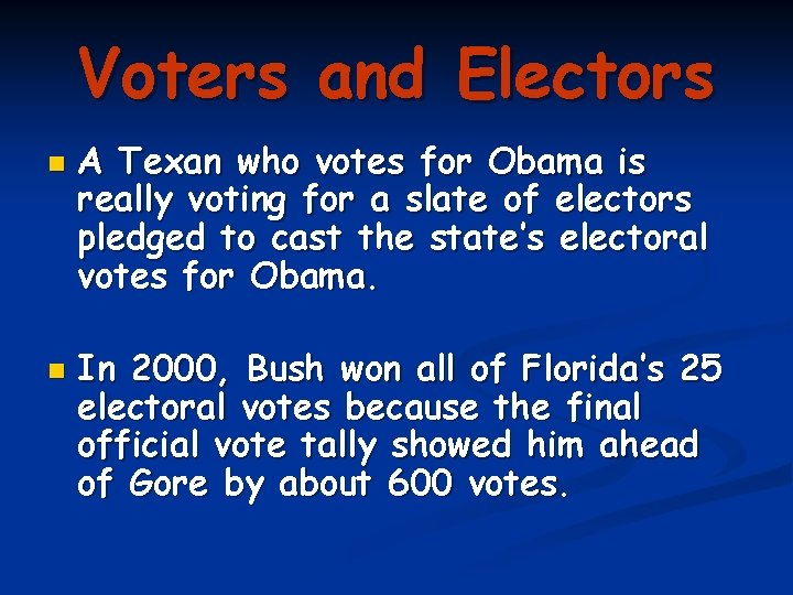 Voters and Electors n n A Texan who votes for Obama is really voting