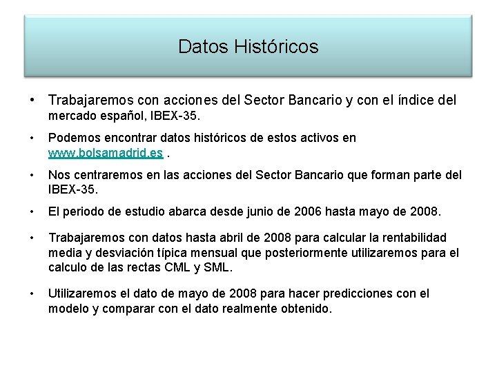 Datos Históricos • Trabajaremos con acciones del Sector Bancario y con el índice del