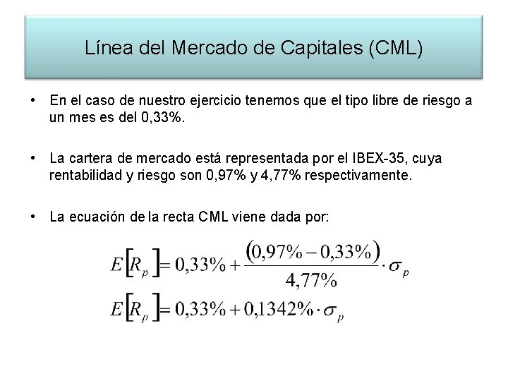 Línea del Mercado de Capitales (CML) • En el caso de nuestro ejercicio tenemos
