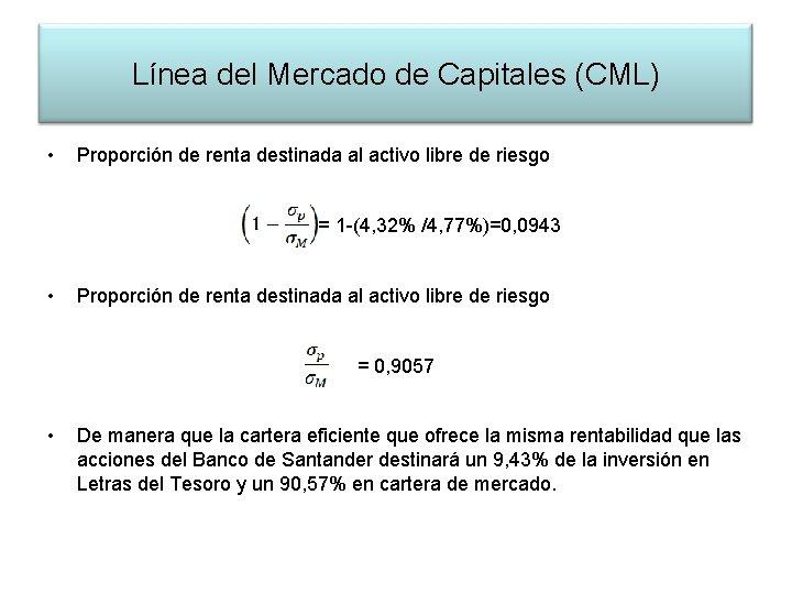 Línea del Mercado de Capitales (CML) • Proporción de renta destinada al activo libre