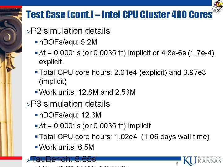 Test Case (cont. ) – Intel CPU Cluster 400 Cores Ø P 2 simulation