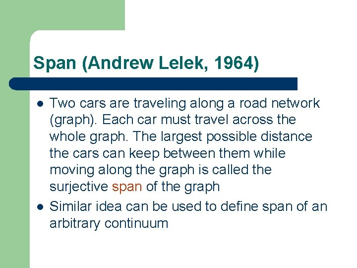 Span (Andrew Lelek, 1964) l l Two cars are traveling along a road network