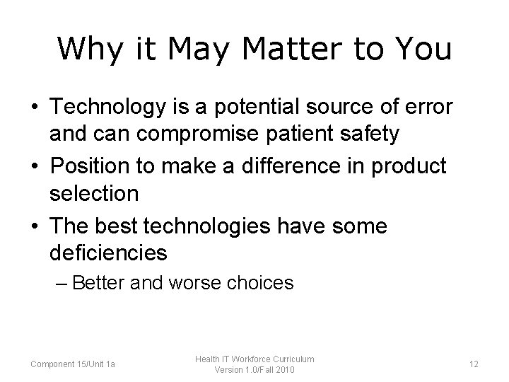 Why it May Matter to You • Technology is a potential source of error