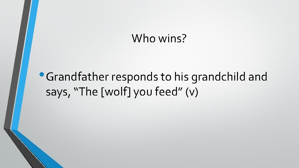 """Who wins? • Grandfather responds to his grandchild and says, """"The [wolf] you feed"""""""