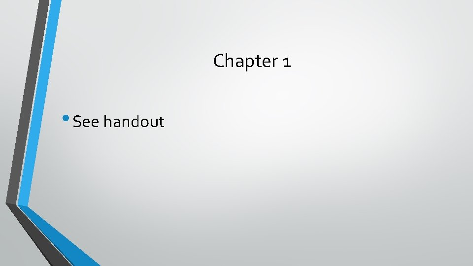 Chapter 1 • See handout