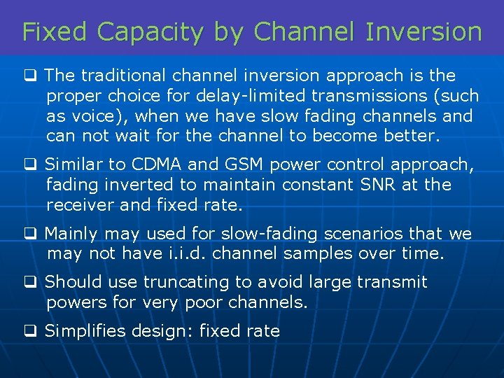 Fixed Capacity by Channel Inversion q The traditional channel inversion approach is the proper