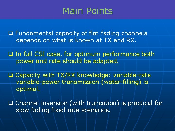 Main Points q Fundamental capacity of flat-fading channels depends on what is known at