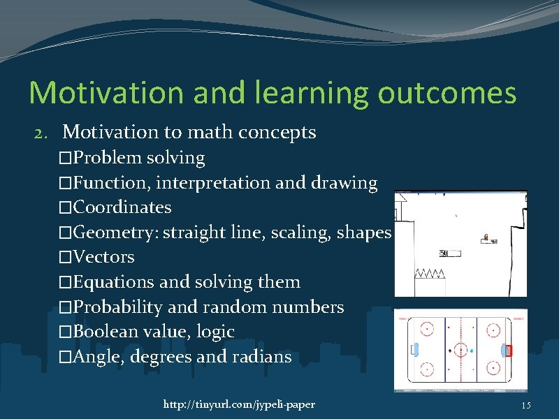 Motivation and learning outcomes 2. Motivation to math concepts �Problem solving �Function, interpretation and