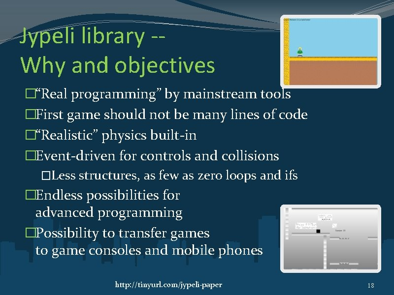 """Jypeli library -Why and objectives �""""Real programming"""" by mainstream tools �First game should not"""