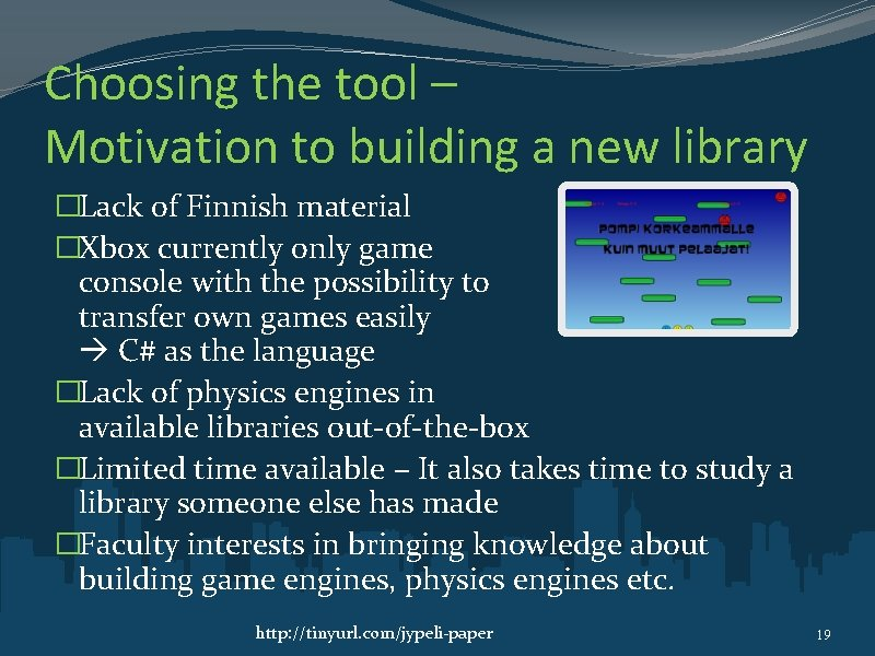 Choosing the tool – Motivation to building a new library �Lack of Finnish material