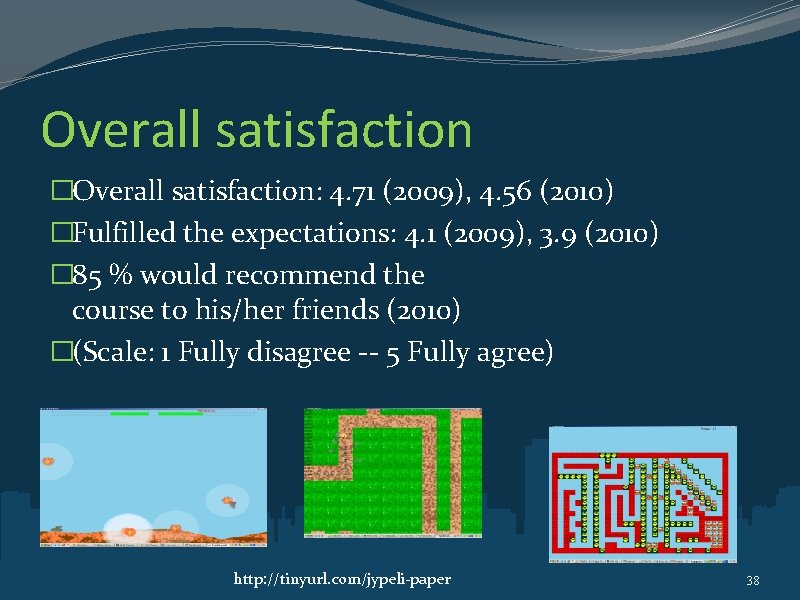 Overall satisfaction �Overall satisfaction: 4. 71 (2009), 4. 56 (2010) �Fulfilled the expectations: 4.
