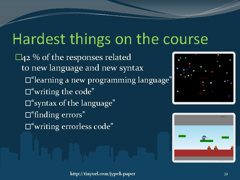 Hardest things on the course � 42 % of the responses related to new