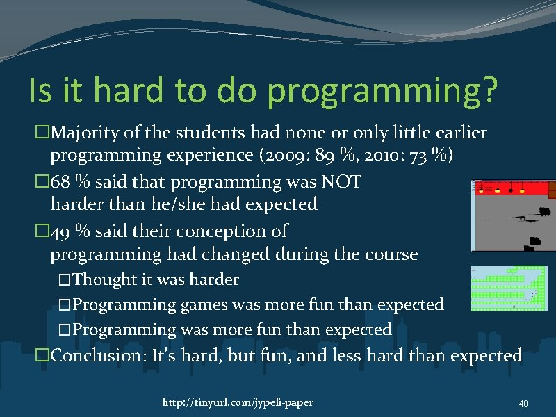 Is it hard to do programming? �Majority of the students had none or only