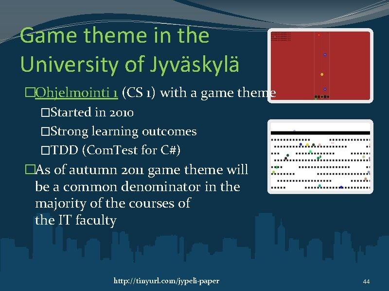 Game theme in the University of Jyväskylä �Ohjelmointi 1 (CS 1) with a game