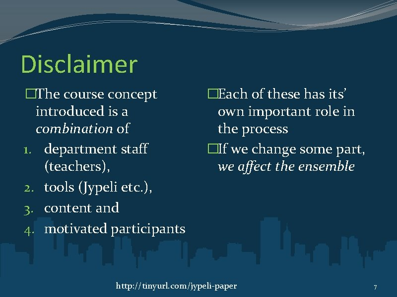 Disclaimer �The course concept introduced is a combination of 1. department staff (teachers), 2.