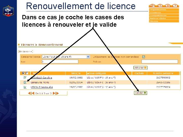 Renouvellement de licence Dans ce cas je coche les cases des licences à renouveler