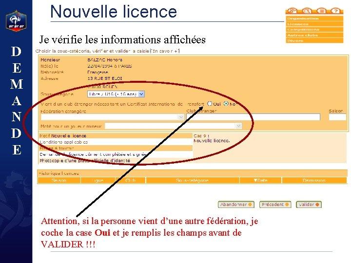 Nouvelle licence D E M A N D E Je vérifie les informations affichées