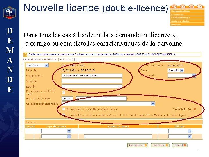 Nouvelle licence (double-licence) D E M A N D E Dans tous les cas