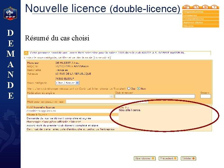 Nouvelle licence (double-licence) D E M A N D E Résumé du cas choisi