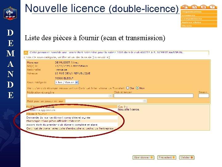 Nouvelle licence (double-licence) D E M A N D E Liste des pièces à