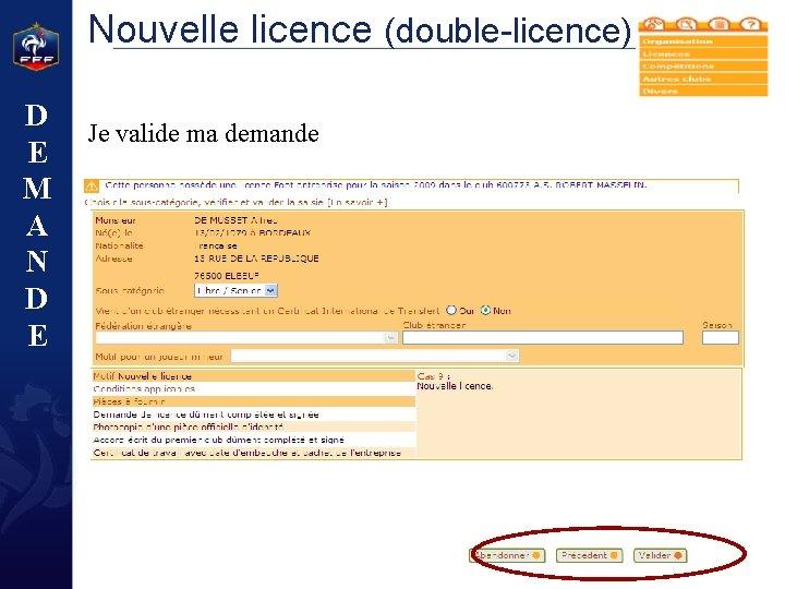 Nouvelle licence (double-licence) D E M A N D E Je valide ma demande