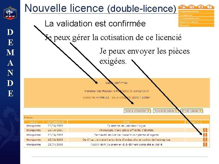 Nouvelle licence (double-licence) D E M A N D E La validation est confirmée