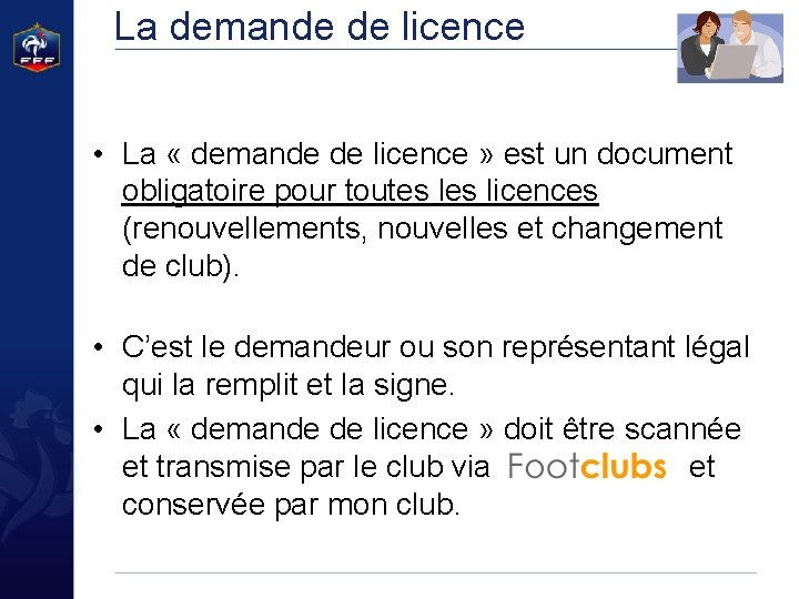 La demande de licence • La « demande de licence » est un document