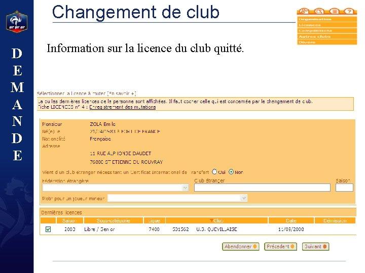 Changement de club D E M A N D E Information sur la licence