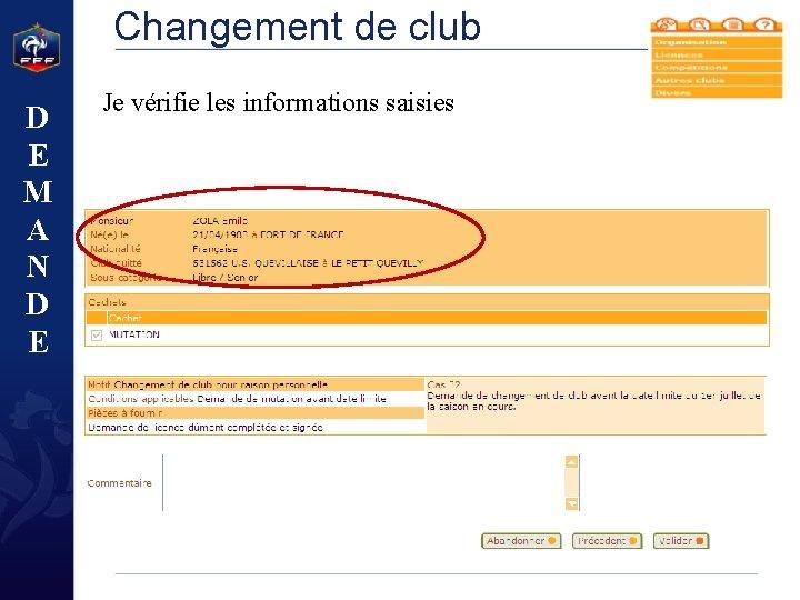 Changement de club D E M A N D E Je vérifie les informations
