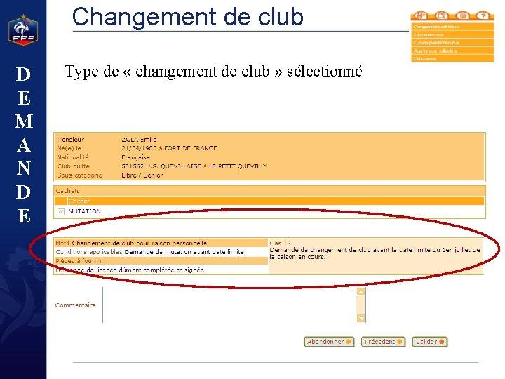 Changement de club D E M A N D E Type de « changement