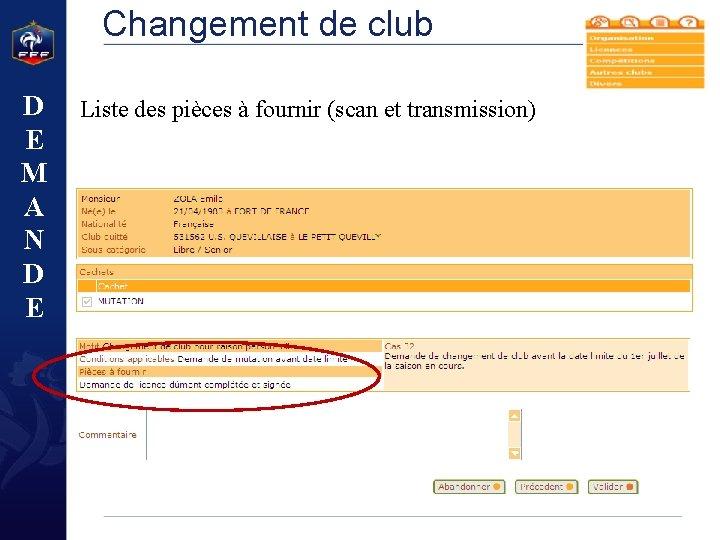 Changement de club D E M A N D E Liste des pièces à
