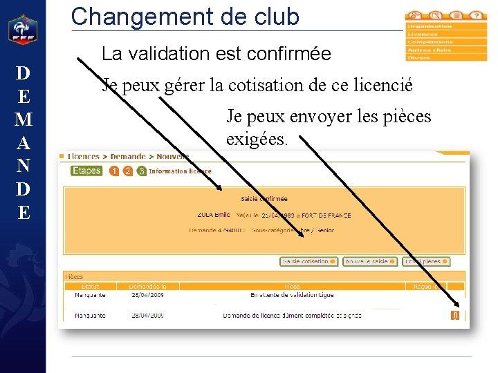 Changement de club D E M A N D E La validation est confirmée