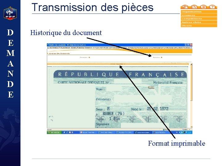 Transmission des pièces D E M A N D E Historique du document Format
