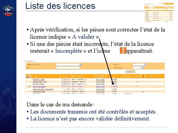 Liste des licences • Après vérification, si les pièces sont correctes l'état de la