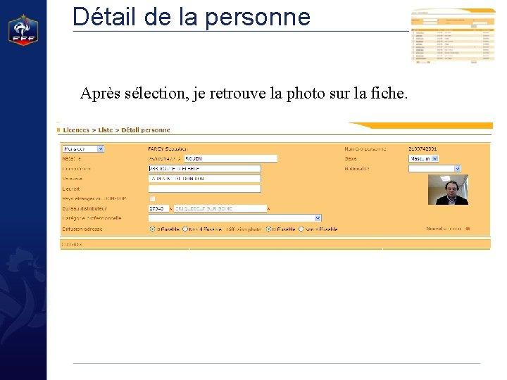 Détail de la personne Après sélection, je retrouve la photo sur la fiche.