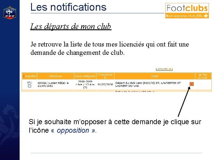 Les notifications Les départs de mon club Je retrouve la liste de tous mes