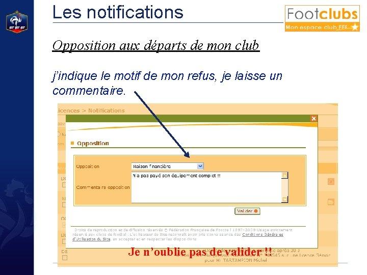Les notifications Opposition aux départs de mon club j'indique le motif de mon refus,